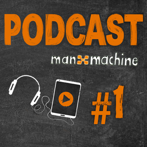 Podcast Man and Machine, épisode 1
