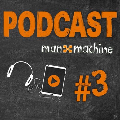 Podcast Man and Machine 3